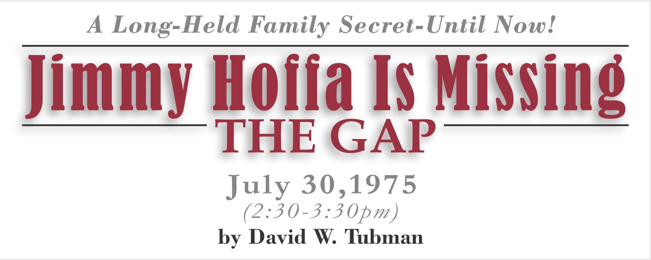 Jimmy Hoffa Is Missing-The Gap